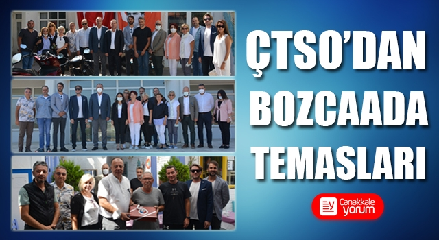 ÇTSO'dan Bozcaada temasları