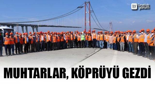 Muhtarlar, 1915 Çanakkale Köprüsü'nü gezdi