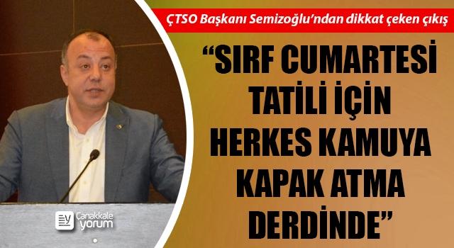 """Selçuk Semizoğlu: """"Sırf Cumartesi tatili için herkes kamuya kapak atma derdinde"""""""