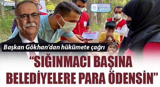 """Başkan Gökhan: """"Sığınmacı başına belediyelere para ödensin"""""""