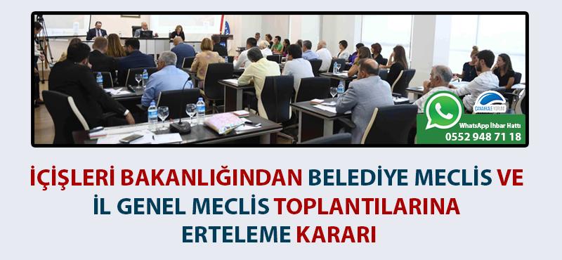 İçişleri Bakanlığından Belediye Meclis ve İl Genel Meclis toplantılarına erteleme kararı