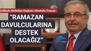 """Başkan Özacar: """"Ramazan davulcularına destek olacağız"""""""