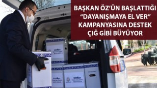 """Başkan Öz'ün başlattığı """"Dayanışmaya el ver"""" kampanyasına destek çığ gibi büyüyor"""