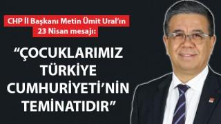 """Başkan Ural: """"Çocuklarımız Türkiye Cumhuriyeti'nin teminatıdır"""""""