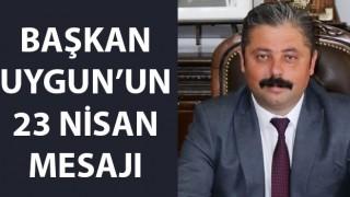 Başkan Uygun'un 23 Nisan mesajı