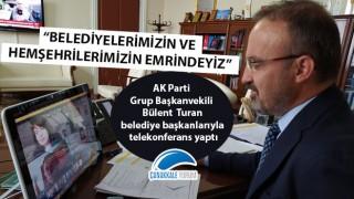 """Bülent Turan: """"Belediyelerimizin ve hemşehrilerimizin emrindeyiz"""""""