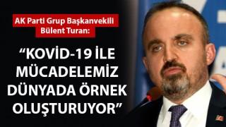 """Bülent Turan: """"Kovid-19 ile mücadelemiz dünyada örnek oluşturuyor"""""""