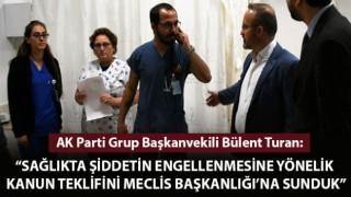 """Bülent Turan: """"Sağlıkta şiddetin engellenmesine yönelik kanun teklifini Meclis Başkanlığı'na sunduk"""""""