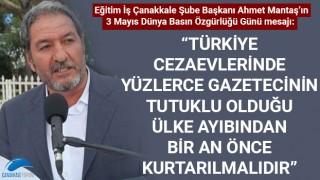 """Ahmet Mantaş: """"Türkiye cezaevlerinde yüzlerce gazetecinin tutuklu olduğu ülke ayıbından bir an önce kurtarılmalıdır"""""""