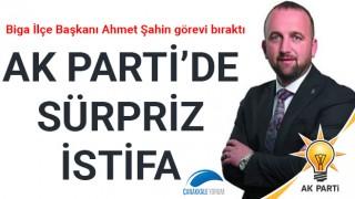 AK Parti'de sürpriz istifa: Biga İlçe Başkanı Ahmet Şahin görevi bıraktı