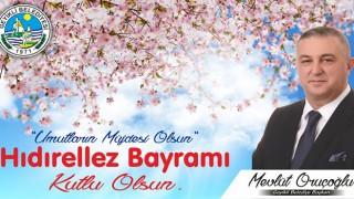 Başkan Oruçoğlu'nun Hıdırellez Bayramı mesajı