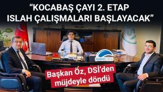 """Başkan Öz, DSİ'den müjdeyle döndü: """"Kocabaş Çayı 2. Etap Islah Çalışmaları başlayacak"""""""
