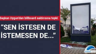 """Başkan Uygun'dan billboard saldırısına tepki: """"Sen istesen de istemesen de..."""""""