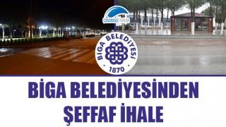 Biga Belediyesinden şeffaf ihale