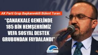 """Bülent Turan: """"Çanakkale genelinde 185 bin hemşehrimiz Vefa Sosyal Destek Grubundan faydalandı"""""""