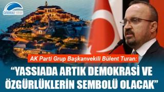 """Bülent Turan: """"Yassıada artık demokrasi ve özgürlüklerin sembolü olacak"""""""