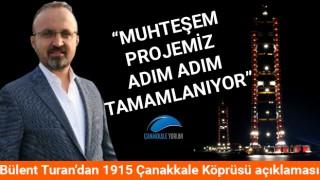 """Bülent Turan'dan 1915 Çanakkale Köprüsü açıklaması: """"Muhteşem projemiz adım adım tamamlanıyor"""""""
