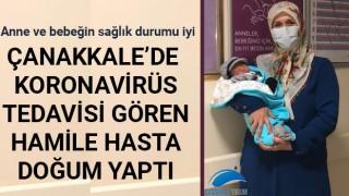 Çanakkale'de koronavirüs tedavisi gören hamile hasta doğum yaptı