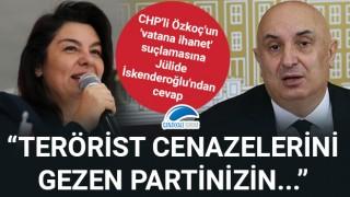 """CHP'li Özkoç'un 'vatana ihanet' suçlamasına Jülide İskenderoğlu'ndan cevap: """"Terörist cenazelerini gezen partinizin..."""""""