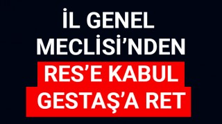 İl Genel Meclisi'nden RES'e kabul, Gestaş'a ret