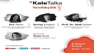 Kale Talks sohbetlerinde 'Yenilikçilik' konuşulacak