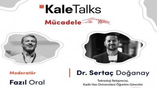 Kale Talks'ta bugün 'Mücadele' konuşulacak