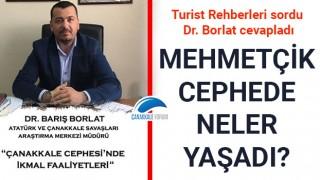 Turist Rehberleri sordu, Dr. Borlat cevapladı: Mehmetçik, cephede neler yaşadı?