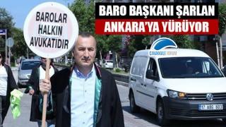 Baro Başkanı Şarlan, Ankara'ya yürüyor