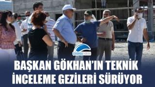 Başkan Gökhan'ın teknik inceleme gezileri sürüyor