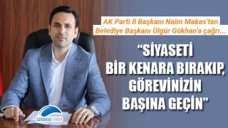 """Başkan Makas'tan Ülgür Gökhan'a çağrı: """"Siyaseti bir kenara bırakıp, görevinizin başına geçin"""""""