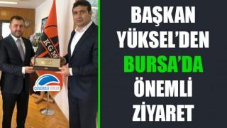 Başkan Yüksel'den Bursa'da önemli ziyaret