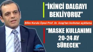 """Bilim Kurulu Üyesi Prof. Dr. Azap'tan korkutan açıklama:""""İkinci dalgayı bekliyoruz... Maske kullanımı 20-24 ay sürecek"""""""