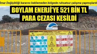 Boylam Enerji'ye 521 bin TL para cezası kesildi