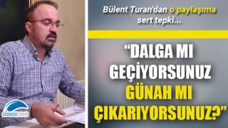 """Bülent Turan'dan o paylaşıma sert tepki: """"Vicdan mı yapıyorsunuz, günah mı çıkarıyorsunuz?"""""""