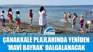 Çanakkale plajlarında yeniden 'Mavi Bayrak' dalgalanacak