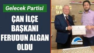 Gelecek Partisi Çan İlçe Başkanı Ferudun Algan oldu