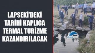 Lapseki'deki tarihi kaplıca, termal turizme kazandırılacak