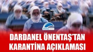 Dardanel Önentaş'tan karantina açıklaması