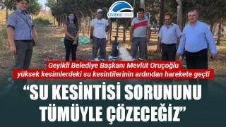 """Başkan Oruçoğlu: """"Su kesintisi sorununu tümüyle çözeceğiz"""""""