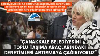 """Esra Yüksel: """"Çanakkale Belediyesini toplu taşıma araçlarındaki denetimleri artırmaya çağırıyoruz"""""""