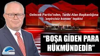 """Gelecek Partisi'nden, Tarihi Alan Başkanlığına 'seyircisiz konser' tepkisi: """"Boşa giden para hükmündedir"""""""