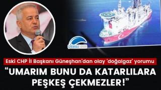 """Güneşhan'dan olay 'doğalgaz' yorumu: """"Umarım bunu da Katarlılara peşkeş çekmezler!"""""""