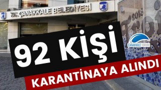 """Çanakkale Belediyesinden koronavirüs açıklaması: """"92 kişi karantinaya alındı"""""""