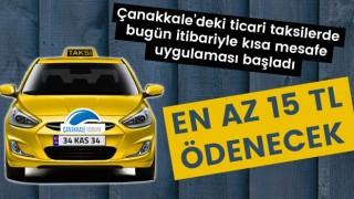 Çanakkale'deki ticari taksilerde kısa mesafe uygulaması başladı: En az 15 TL ödenecek