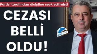 Partisi tarafından disipline sevk edilmişti: Sadık Göğüsgeren'in cezası belli oldu!
