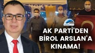 AK Parti'den, Birol Arslan'a kınama!