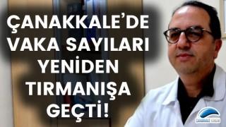 Alper Şener uyardı: Çanakkale'de vaka sayıları yeniden tırmanışa geçti!