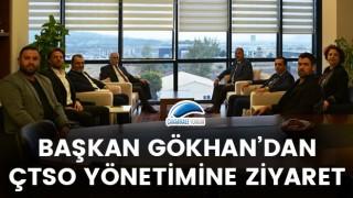 Başkan Gökhan'dan, ÇTSO yönetimine ziyaret