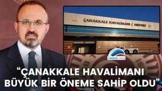 """Bülent Turan: """"Çanakkale Havalimanı büyük bir öneme sahip oldu"""""""