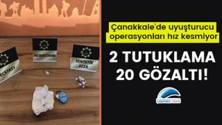 Çanakkale'de uyuşturucu operasyonları hız kesmiyor: 2 tutuklama, 20 gözaltı!